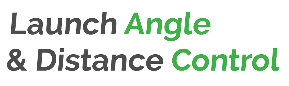 Launch Angle and Distance Control