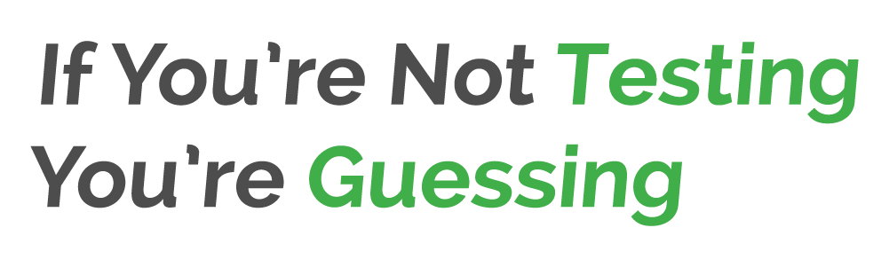 Not Testing Youre Guessing Graphic